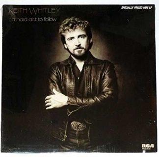 A Hard Act to Follow - Keith Whitley, Vinyl LP - New