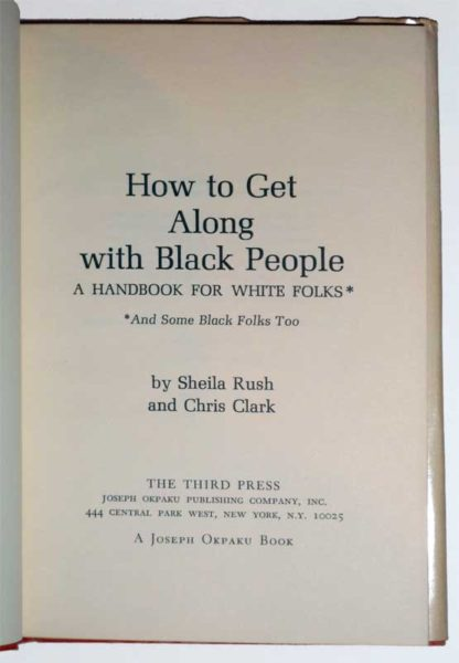 How To Get Along With Black People, First Edition, 1971